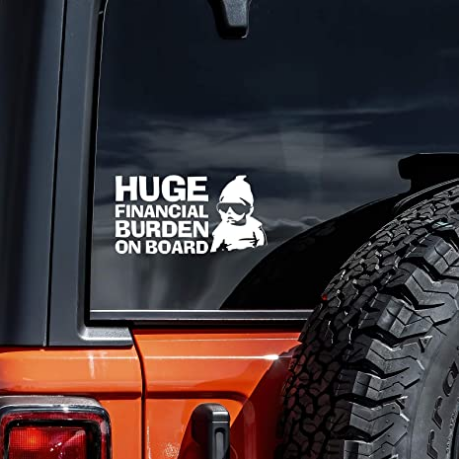 "Huge Financial Burden on Board Funny Baby Carlos JDM Decal Vinyl Sticker Cars Trucks Vans Walls Laptop  White 6.5"""