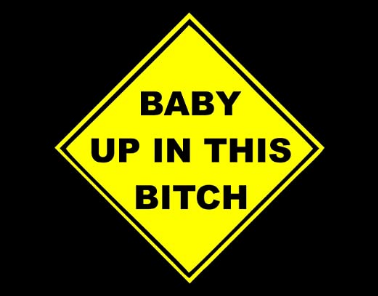 "Baby Up In This (5.5"" x 5.5"") YELLOW Die Cut Decal For Windows,Cars, Laptops, Etc."