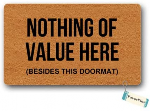 Doormat Nothing of Value Here (Besides This Doormat) Entrance Outdoor/Indoor Non Slip Decor Funny Floor Door Mat Area Rug for Entrance 15.7X23.6 inch